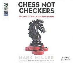 Chess Not Checkers : Elevate Your Leadership Game (Unabridged) (MP3-CD) (Mark Millier)