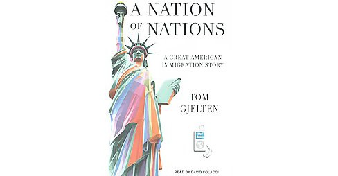 Nation of Nations : A Great America Immigration Story (Unabridged) (MP3-CD) (Tom Gjelten) - image 1 of 1