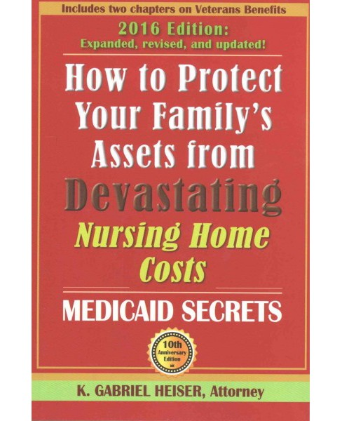 How to Protect Your Family's Assets from Devastating Nursing Home Costs : Medicaid Secrets (Revised) - image 1 of 1