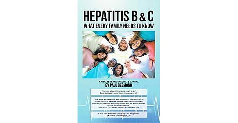 Hepatitis B & C What Every Family Needs to Know (Paperback) (Paul Desmond) - image 1 of 1