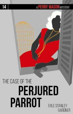 Case of the Perjured Parrot (Reissue) (Paperback) (Erle Stanley Gardner)