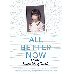 All Better Now (Hardcover) (Emily Wing Smith)