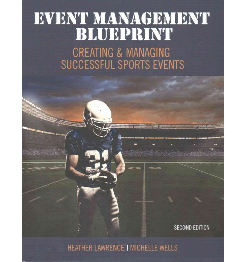 Event Management Blueprint : Creating and Managing Successful Sports Events (Paperback) (Heather - image 1 of 1