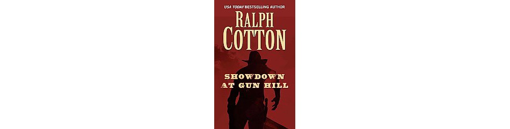 Showdown at Gun Hill (Large Print) (Hardcover) (Ralph W. Cotton)