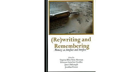 Rewriting and Remembering : Memory As Artefact and Artifice (Hardcover) - image 1 of 1