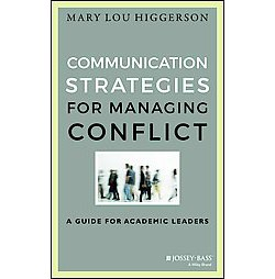 Communication Strategies for Managing Conflict : A Guide for Academic Leaders (Hardcover) (Mary Lou