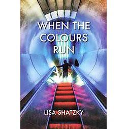 When the Colours Run (Paperback) (Lisa Shatzky)