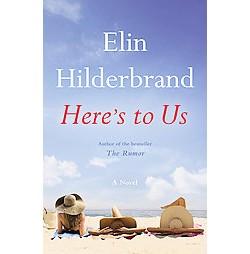 Here's to Us (Unabridged) (CD/Spoken Word) (Elin Hilderbrand)