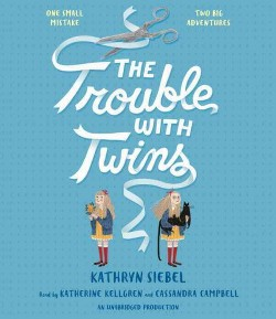 Trouble With Twins (Unabridged) (CD/Spoken Word) (Kathryn Siebel)