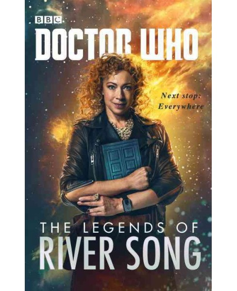 Legends of River Song (Hardcover) (Jenny T. Colgan & Jacqueline Rayner & Steve Lyons & Guy Adams & - image 1 of 1