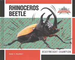 Rhinoceros Beetle : Heavyweight Champion (Library) (Paige V. Polinsky)