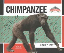 Chimpanzee : Brainy Beast (Library) (Paige V. Polinsky)