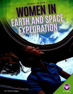 Women in Earth and Space Exploration (Library) (Tammy Gagne)