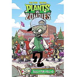 Plants Vs. Zombies Bully for You 2 (Library) (Paul Tobin)