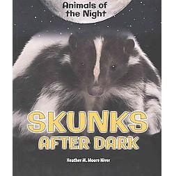 Skunks After Dark (Paperback) (Heather M. Moore Niver)