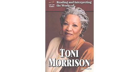 Reading and Interpreting the Works of Toni Morrison (Library) (Lisa A. Crayton) - image 1 of 1