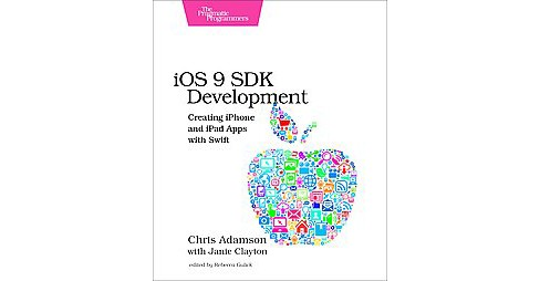iOS 9 SDK Development : Creating iPhone and iPad Apps With Swift (Paperback) (Chris Adamson & Janie - image 1 of 1