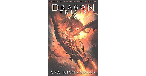 Dragon Trials (Paperback) (Ava Richardson) - image 1 of 1