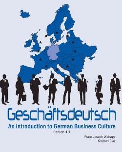 Geschäftsdeutsch : An Introduction to German Business Culture (Bilingual) (Paperback) (Franz-Joseph