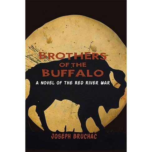 Brothers of the Buffalo : A Novel of the Red River War (Paperback) (Joseph Bruchac) - image 1 of 1