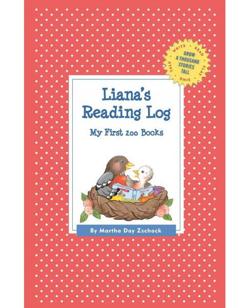 Liana's Reading Log : My First 200 Books (Paperback) (Martha Day Zschock) - image 1 of 1