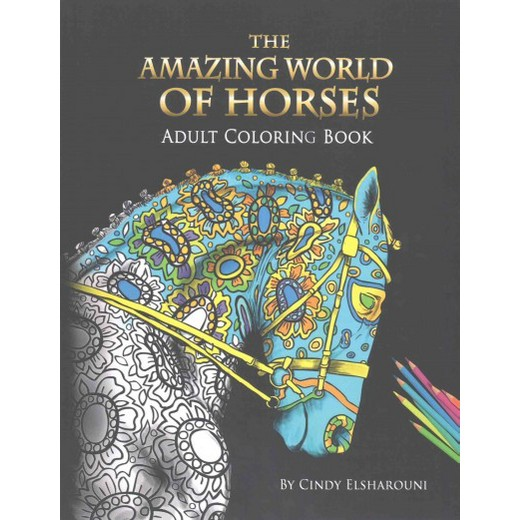Amazing World Of Horses Adult Coloring Book Paperback