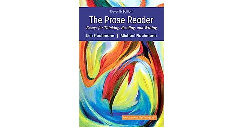 Prose Reader : Essays for Thinking, Reading, and Writing (Student, Student) (Paperback) (Kim Flachmann & - image 1 of 1