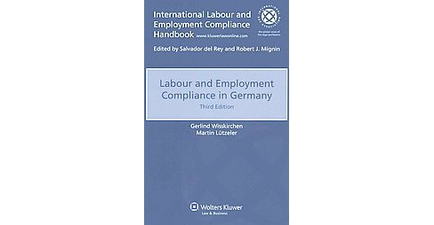 Labour and Employment Compliance in Germany (Paperback) (Gerlind Wisskirchen & Martin Lutzeler) - image 1 of 1