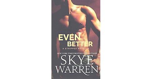 Even Better (Paperback) (Skye Warren) - image 1 of 1
