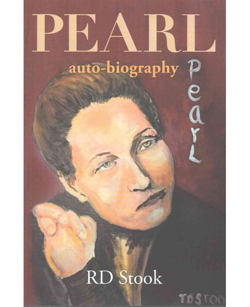 Pearl : Auto-Biography (Large Print) (Paperback) (R. D. Stook) - image 1 of 1