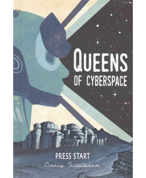 Queens of Cyberspace (Library) (Clancy Teitelbaum) - image 1 of 1