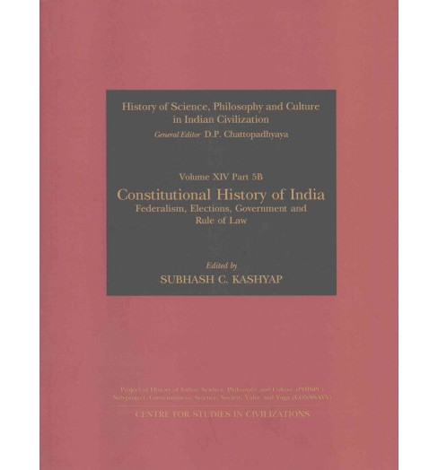 Constitutional History of India : Federalism, Elections, Government & Rule of Law (Hardcover) - image 1 of 1