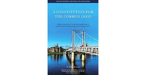 Constitution for the Common Good : Strengthening Scottish Democracy After the Independence Referendum - image 1 of 1