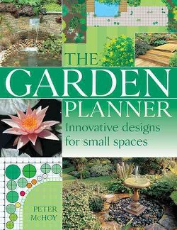 Garden Planner : Innovative Designs for Small Spaces (Reissue) (Hardcover) (Peter McHoy)