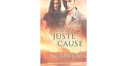Une Juste Cause (Paperback) (Andrew Grey) - image 1 of 1