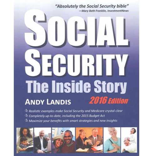 Social Security 2016 : The Inside Story: An Expert Explains Your Rights and Benefits (Paperback) (Andy - image 1 of 1
