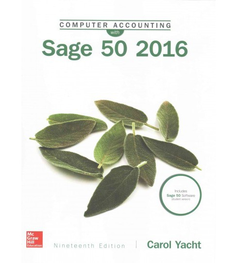 Computer Accounting With Sage 50 2016 (Paperback) (Carol Yacht) - image 1 of 1