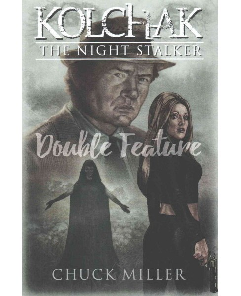 Kolchak the Night Stalker Double Feature : Penny Dreadful and The Time Stalker (Paperback) (Chuck - image 1 of 1