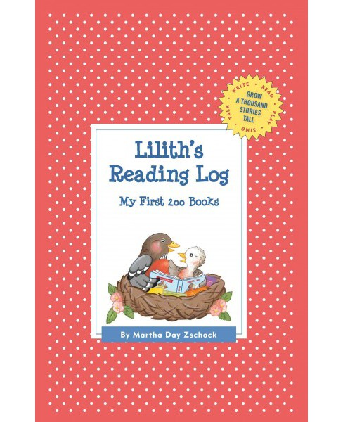 Lilith's Reading Log : My First 200 Books (Hardcover) (Martha Day Zschock) - image 1 of 1