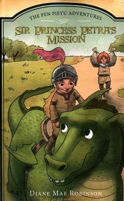 Sir Princess Petra's Mission (Paperback) (Diane Mae Robinson)