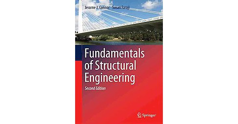 Fundamentals of Structural Engineering (Hardcover) (Jerome J. Connor & Susan Faraji) - image 1 of 1