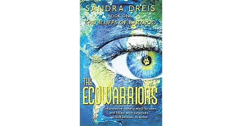 Ecowarriors : The Bluffs of Baraboo, Book One (Paperback) (Sandra Dreis) - image 1 of 1