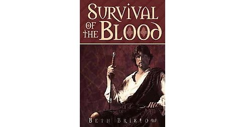 Survival of the Blood (Paperback) (Beth Bristow) - image 1 of 1