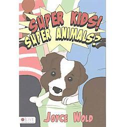 Super Kids! Super Animals? : Elive Audio Download Included (Paperback) (Joyce Wold)