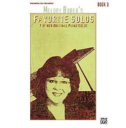 Melody Bober's Favorite Solos Book 3 : 7 of Her Original Piano Solos: Intermediate/Late Intermediate