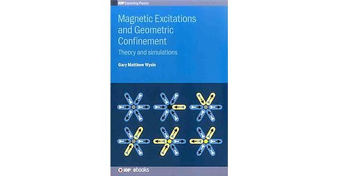 Magnetic Excitations and Geometric Confinement : Theory and Simulations (Hardcover) (Gary Matthew Wysin) - image 1 of 1