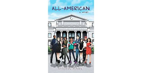 All-american : A Novel (Paperback) (Brigitte White) - image 1 of 1