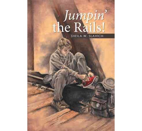 Jumpin' the Rails! (Reprint) (Paperback) (Sheila W. Slavich) - image 1 of 1