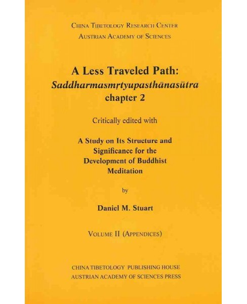 Less Traveled Path : Saddharmasmrtyupasthanasutra, Chapter 2: Critically Edited With a Study on Its - image 1 of 1