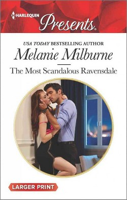 Most Scandalous Ravensdale (Larger Print) (Paperback) (Melanie Milburne)